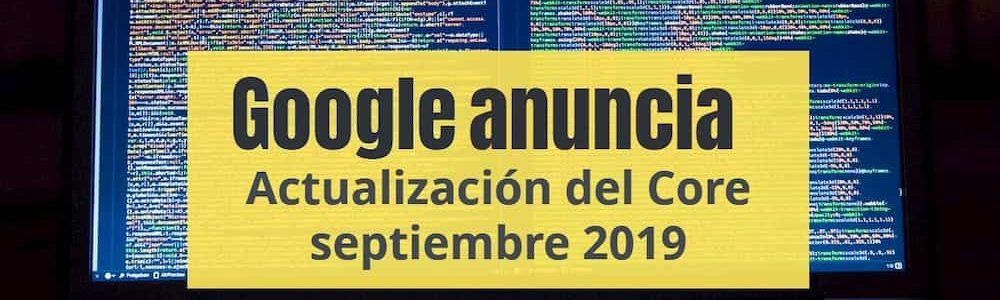 Google anuncia actualización del Core septiembre 2019